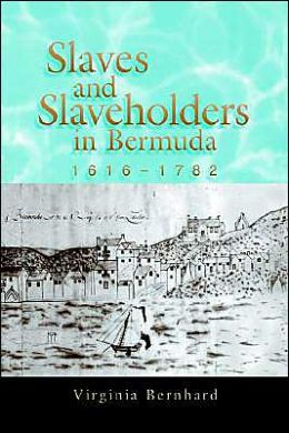 Slaves and Slaveholders in Bermuda, 1616-1782