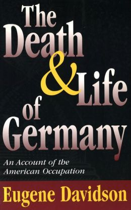 Death and Life of Germany: An Account of the American Occupation