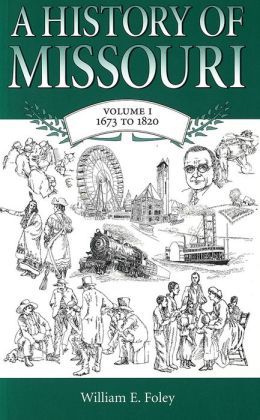 A History of Missouri, 1673-1820