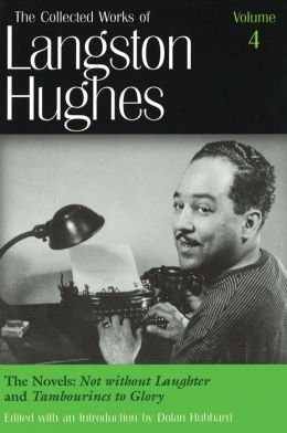 The Novels: Not without Laughter and Tambourines to Glory (The Collected Works of Langston Hughes)