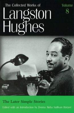 The Later Simple Stories (The Collected Works of Langston Hughes)