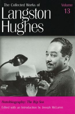 Autobiography: The Big Sea (The Collected Works of Langston Hughes)