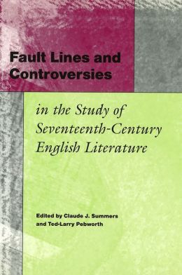Fault Lines and Controversies in the Study of Seventeenth-Century English Literature