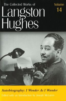 Autobiography: I Wonder as I Wander (The Collected Works of Langston Hughes)