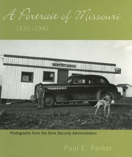 Portrait of Missouri, 1935-1943: Photographs from the Farm Security Administration