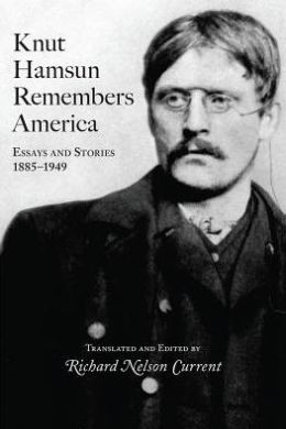 Knut Hamsun Remembers America: Essays and Stories, 1885-1949