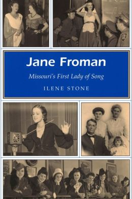 Jane Froman: Missouri's First Lady of Song