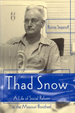 Thad Snow: A Life of Social Reform in the Missouri Bootheel