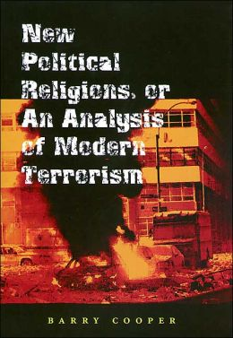 New Political Religions, or An Analysis of Modern Terrorism (Eric Voegelin Institute Series in Political Philosophy)