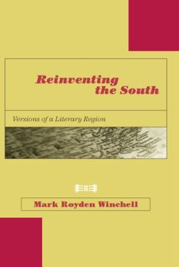 Reinventing the South: Versions of a Literary Region