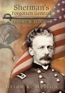 Sherman's Forgotten General: Henry W. Slocum
