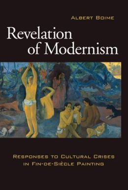Revelation of Modernism: Responses to Cultural Crises in Fin-de-Siecle Painting