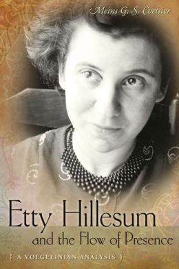 Etty Hillesum and the Flow of Presence: A Voegelinian Analysis