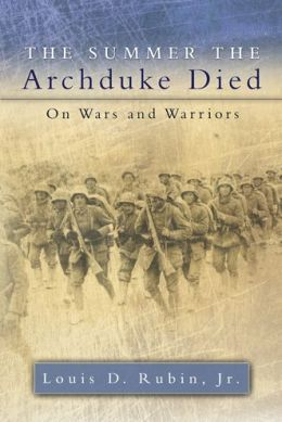 Summer the Archduke Died: On Wars and Warriors