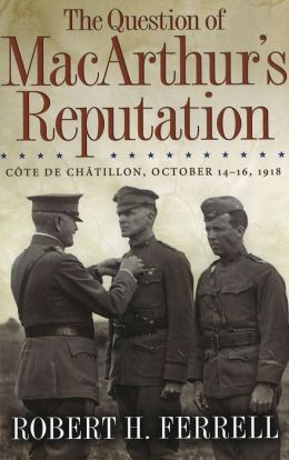 Question of MacArthur's Reputation: Cote de Chatillon, October 14-16, 1918