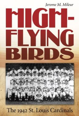 High-Flying Birds: The 1942 St. Louis Cardinals