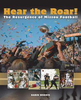 Hear the Roar!: The Resurgence of Mizzou Football