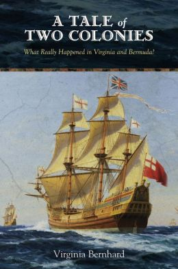 A Tale of Two Colonies: What Really Happened in Virginia and Bermuda?