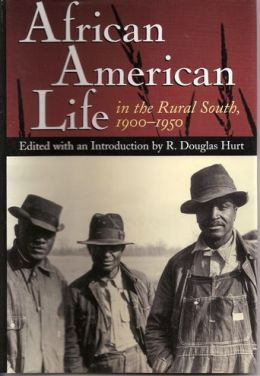 African American Life in the Rural South, 1900-1950
