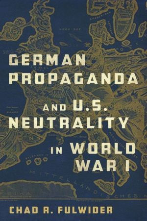 German Propaganda and U.S. Neutrality in World War I