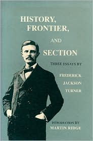 History, Frontier, and Section: Three Essays