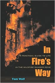 In Fire's Way: A Practical Guide to Life in the Wildfire Danger Zone