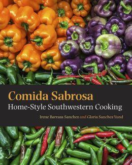 Comida Sabrosa: Home-Style Southwestern Cooking