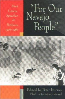 For Our Navajo People: Dine Letters, Speeches, and Petitions, 1900-1960
