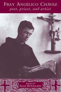Fray Angélico Chávez: Poet, Priest, and Artist