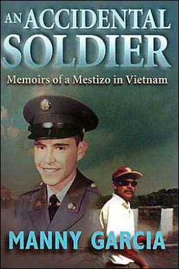 An Accidental Soldier: Memoirs of a Mestizo in Vietnam