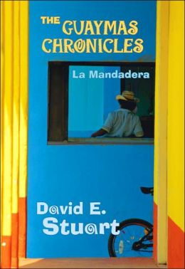 The Guaymas Chronicles: La Mandadera