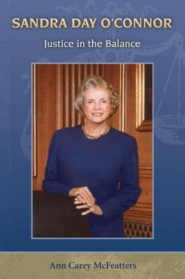 Sandra Day O'Connor: Justice in the Balance