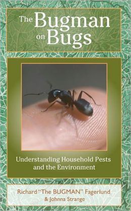 The Bugman on Bugs: Understanding Household Pests and the Environment