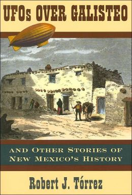 UFOs Over Galisteo and Other Stories of New Mexico's History
