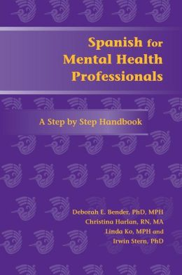 Spanish for Mental Health Professionals: A Step by Step Handbook