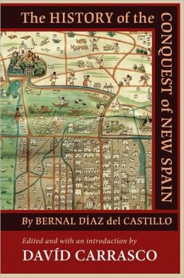 The History of the Conquest of New Spain by Bernal Diaz del Castillo