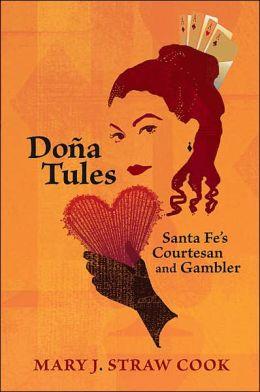 Doña Tules: Santa Fe's Courtesan and Gambler