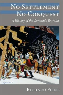 No Settlement, No Conquest: A History of the Coronado Entrada