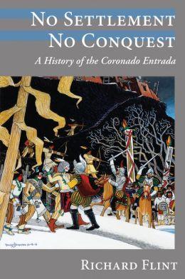 No Settlement, No Conquest: A History of the Coronado Entrada