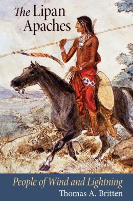 The Lipan Apaches: People of Wind and Lightning