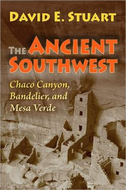 The Ancient Southwest: Chaco Canyon, Bandelier, and Mesa Verde