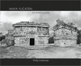 Maya Yucatán: An Artist's Journey