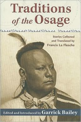 Traditions of the Osage: Stories Collected and Translated by Francis La Flesche