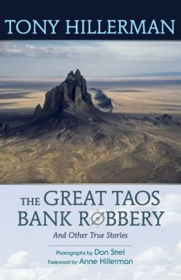 The Great Taos Bank Robbery and Other True Stories