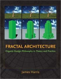 Fractal Architecture: Organic Design Philosophy in Theory and Practice