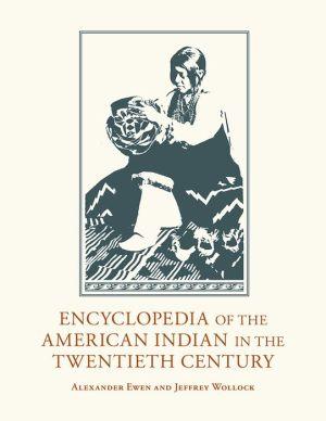Encyclopedia of the American Indian in the Twentieth Century