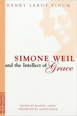 Simone Weil and the Intellect of Grace: An Introduction