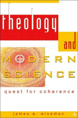 Theology and Modern Science: Quest for Coherence