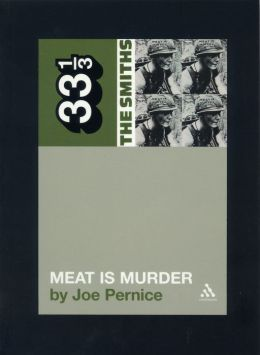 The Smiths' Meat is Murder (33 1/3 Series)