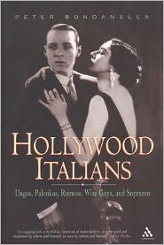 Hollywood Italians: Dagos, Palookas, Romeos, Wise Guys and Sopranos